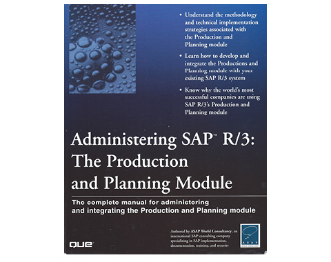 Administering SAP R/3 Production Planning Module