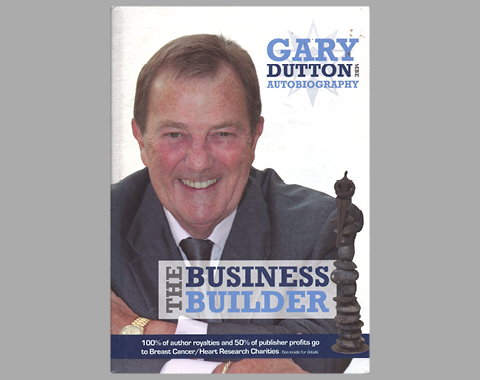 Gary Dutton Autobiography - The Business Builder